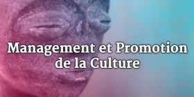 Management et Promotion de la Culture : guide des �coles et formations